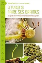 Couverture du livre « Le plaisir de faire ses graines » de Jerome Goust aux éditions De Terran