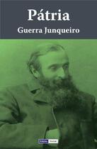 Couverture du livre « Pátria » de Guerra Junqueiro aux éditions Edicoes Vercial