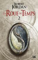 Couverture du livre « La roue du temps T.1 ; l'oeil du monde ; deuxième partie » de Robert Jordan aux éditions Bragelonne