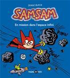 Couverture du livre « SamSam T.7 ; en mission dans l'espace infini » de Serge Bloch aux éditions Bd Kids