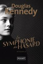Couverture du livre « La symphonie du hasard ; 3en1 » de Douglas Kennedy aux éditions Pocket