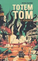 Couverture du livre « Totem Tom t.1 ; Nécropolis » de Patrick Mc Spare aux éditions Gulf Stream