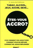 Couverture du livre « Êtes-vous accro ? » de Jean-Loup Dervaux aux éditions Alpen