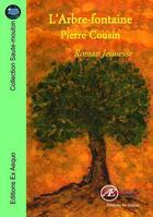 Couverture du livre « L'arbre-fontaine » de Pierre Cousin aux éditions Ex Aequo