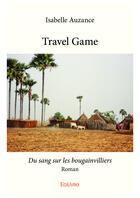Couverture du livre « Travel game » de Isabelle Auzance aux éditions Editions Edilivre