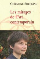 Couverture du livre « Les mirages de l'Art contemporain » de Christine Sourgins aux éditions Table Ronde