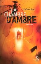 Couverture du livre « La chambre d'ambre » de Jerome Bucy aux éditions Belfond