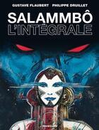 Couverture du livre « Salammbô ; intégrale (édition 2010) » de Philippe Druillet aux éditions Drugstore