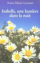 Couverture du livre « Isabelle, une lumière dans la nuit » de Anne-Marie Lionnet aux éditions Alphee.jean-paul Bertrand