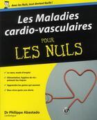 Couverture du livre « Les maladies cardio-vasculaires pour les nuls » de Philippe Abastado aux éditions First