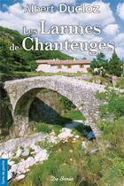 Couverture du livre « Les larmes de chanteuges » de Albert Ducloz aux éditions De Boree