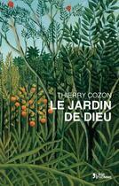 Couverture du livre « Le jardin de Dieu » de Thierry Cozon aux éditions L'age D'homme