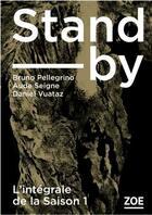 Couverture du livre « Stand-by ; intégrale saison 2 » de Daniel Vuataz et Bruno Pellegrino aux éditions Zoe