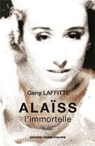 Couverture du livre « Alaïss l'immortelle » de Geny Laffitte aux éditions Pierre Philippe
