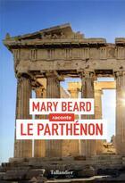 Couverture du livre « Le Parthénon » de Mary Beard aux éditions Tallandier