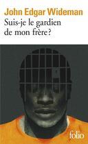 Couverture du livre « Suis-je le gardien de mon frère ? » de John Edgar Wideman aux éditions Gallimard