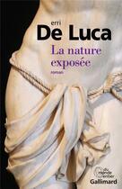 Couverture du livre « La nature exposée » de Erri De Luca aux éditions Gallimard