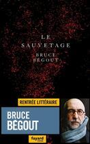 Couverture du livre « Le sauvetage » de Bruce Begout aux éditions Fayard