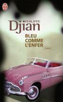 Couverture du livre « Bleu comme l'enfer » de Philippe Djian aux éditions J'ai Lu