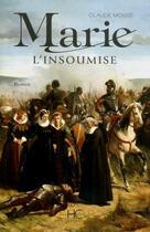 Couverture du livre « Marie l'insoumise » de Claude Mosse aux éditions Herve Chopin