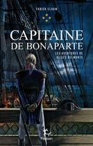 Couverture du livre « Les aventures de Gilles Belmonte T.4 ; capitaine de Bonaparte » de Fabien Clauw aux éditions Paulsen