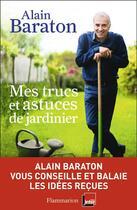Couverture du livre « Mes trucs & astuces de jardinier » de Alain Baraton aux éditions Maison Rustique