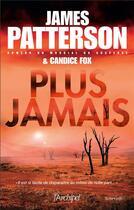 Couverture du livre « Plus jamais » de James Patterson et Candice Fox aux éditions Archipel