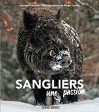 Couverture du livre « Sanglier, une passion » de Laurent Cabanau et Serge Lardos aux éditions Sud Ouest Editions