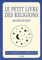 Couverture du livre « Le petit livre des religions » de Ariane Buisset aux éditions Trajectoire