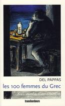 Couverture du livre « Les 100 femmes du grec » de Gilles Del Pappas aux éditions Transbordeurs