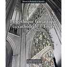 Couverture du livre « Le Gothique Fantastique A La Cathedrale De Tours » de Gerard Fleury aux éditions Hugues De Chivre