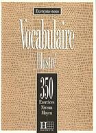 Couverture du livre « Les 350 Exercices - Vocabulaire - Moyen - Livre De L'Eleve » de Prouillac+Watcyn-Jon aux éditions Hachette Fle