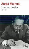 Couverture du livre « Lettres choisies (1920-1976) » de Andre Malraux aux éditions Gallimard