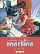 Couverture du livre « Martine en avion » de Gilbert Delahaye et Marcel Marlier aux éditions Casterman