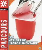 Couverture du livre « Les métiers de l'agroalimentaire » de Collectif aux éditions Onisep