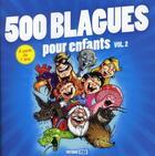 Couverture du livre « 500 blagues pour enfants t.2 » de Brozinska Anastas. aux éditions Editions Esi