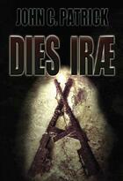 Couverture du livre « Dies irae » de John C. Patrick aux éditions Lokomodo
