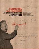 Couverture du livre « 3 minutes pour comprendre les grandes théories d'Einstein » de Paul Parsons aux éditions Courrier Du Livre
