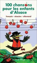 Couverture du livre « 100 chansons pour les enfants d'Alsace » de Christian Heinrich et Marcel Fenninger aux éditions La Nuee Bleue