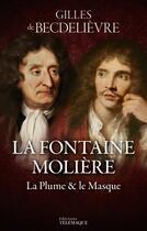 Couverture du livre « La Fontaine et Molière » de Gilles De Becdelievre aux éditions Telemaque