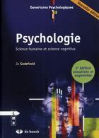 Couverture du livre « Psychologie ; science humaine et science cognitive (3e édition) » de Jo Godefroid aux éditions De Boeck Superieur