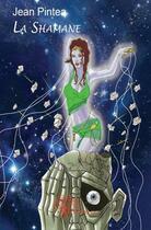 Couverture du livre « La shamane » de Jean Pintea aux éditions Edilivre-aparis