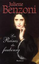 Couverture du livre « Les reines du faubourg » de Juliette Benzoni aux éditions Bartillat