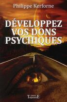 Couverture du livre « Développez vos dons psychiques » de Philippe Kerforne aux éditions Trajectoire