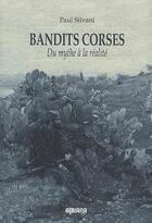 Couverture du livre « Bandits corses » de Paul Silvani aux éditions Albiana