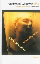 Couverture du livre « Voix des murs, voix d'a-mur ; voix-psychanalyse 2015 » de Collectif aux éditions Solilang