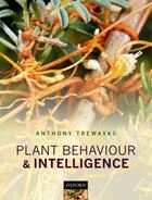 Couverture du livre « Plant Behaviour and Intelligence » de Trewavas Anthony aux éditions Oup Oxford