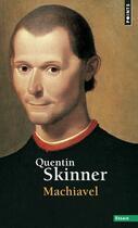 Couverture du livre « Machiavel » de Quentin Skinner aux éditions Points