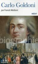 Couverture du livre « Carlo Goldoni » de Franck Medioni aux éditions Folio