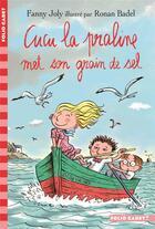 Couverture du livre « Cucu la praline met son grain de sel » de Fanny Joly et Ronan Badel aux éditions Gallimard-jeunesse